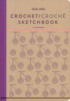 crochet sketchbook (ed. bilingüe español-portugues)-molla mills-9788425230875