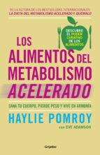los alimentos del metabolismo acelerado: sana tu cuerpo, pierde peso y vive en armonia-haylie pomroy-9788425355875
