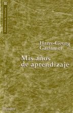 mis años de aprendizaje-hans-georg gadamer-9788425419775