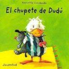 el chupete de dudu (2ª ed)-annette swoboda-9788426132475