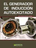el generador de induccion autoexcitado jose antonio barrado rodrigo 9788426716675
