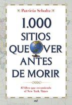 1000 sitios que ver antes de morir: el libro que recomienda el ne w york times-patricia schultz-9788427034075