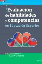 evaluacion de habilidades y competencias en educacion superior-sally brown-ruth pickford-9788427718975