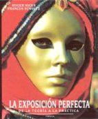 la exposicion perfecta: de la teoria la practica roger hicks frances schulz 9788428212175