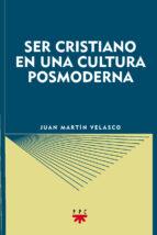 ser cristiano en una cultura posmoderna (2ª ed.) juan martin velasco 9788428813075
