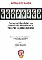 responsabilidad civil por vulneración del derecho al honor en las redes sociales ramon herrera de las heras 9788429019575