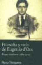 filosofia y vida de eugenio d ors. etapa catalana: 1881-1921-marta torregrosa-9788431320775