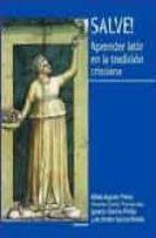 salve! aprender latin en la tradicion cristiana (incluye solucion ario) (2ª ed.)-9788431323875