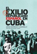 el exilio republicano español en cuba-jorge domingo cuadriello-9788432313875