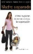 madre separada: como superan las madres con hijos la separacion-katharina martin-b. schervier legewie-9788433023575