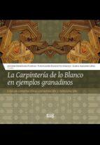 la carpintería de lo blanco en ejemplos granadinos-antonio fernández puertas-9788433858375