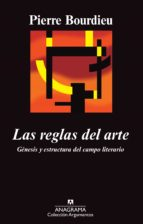 las reglas del arte: genesis y estructura del campo literario pierre bourdieu 9788433913975