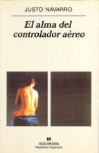 el alma del controlador aereo-justo navarro-9788433924575