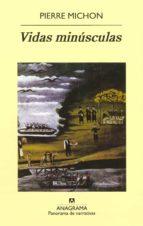 vidas minusculas (3ª ed.)-pierre michon-9788433969675
