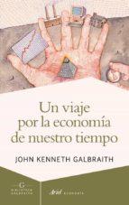 un viaje por la economia de nuestro tiempo-john kenneth galbraith-9788434407275