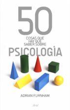 50 cosas que hay que saber sobre psicologia-adrian furnham-9788434469075