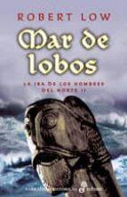 mar de lobos (la ira de los hombres del norte ii)-robert low-9788435062275
