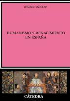 humanismo y renacimiento en españa domingo yndurain 9788437612775