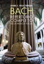 bach. repertorio completo de la musica vocal daniel s. vega cernuda 9788437630175