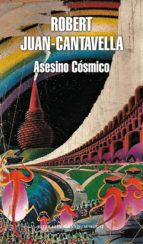 asesino cósmico (ebook)-robert juan-cantavella-9788439724575