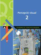 quaderns de capacitats basiques: percepcio visual 2-9788441209275