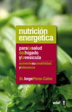 nutricion energetica para la salud del higado y la vesicula jorge perez calvo 9788441432475