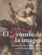 el triunfo de la imagen: tesoros del arte sacro restaurados por la comunidad de madrid 9788445135075