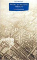 historia del urbanismo en europa, 1750-1960-benedetto gravagnuolo-9788446006275