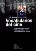 vocabularios del cine: palabras para leer el cine, palabras para hacer cine, palabras para amar el cine-joël magny-9788449316975