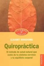 quiropractica: el metodo de salud natural que cuida de tu sistema nervioso y tu equilibrio personal elisabet bonshoms 9788449318375