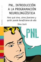 pnl introduccion a la  programacion neurolingüistica thies stahl 9788449328275