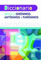 El libro de Diccionario basico de sinonimos, antonimos y paronimos autor MICHEL ZOEZIS TXT!