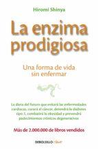 la enzima prodigiosa: una forma de vida sin enfermar hiromi shinya 9788466330275