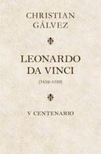 leonardo da vinci. 500 años (edición estuche con: matar a leonardo da vinci   leonardo da vinci -cara a cara-) (ebook)-christian galvez-9788466348775