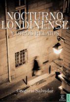 nocturno londinense y otros relatos (ebook) gregorio salvador 9788467007275