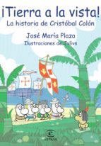 ¡tierra a la vista¡: la historia de cristobal colon-jose maria plaza-9788467019575