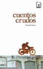 cuentos crudos-ricardo gomez gil-9788467535075