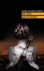 dos velas para el diablo-laura gallego garcia-9788467541175