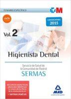 higienista dental del servicio de salud de la comunidad de madrid : temario especifico volumen 2-9788467674675