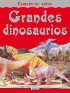 grandes dinosaurios: construye estos 9788467703375
