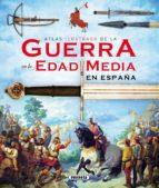 atlas ilustrado de la guerra en la edad media en españa ruben saez abad 9788467727975