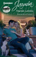 buscando el futuro (ebook) marion lennox 9788468700175