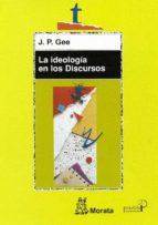 la ideologia en los discursos j.p. gee 9788471124975