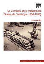 la comissio de la industria de guerra de catalunya-pelai pages-9788472028975