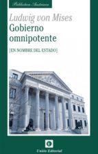 gobierno omnipotente: en nombre del estado ludwig von mises 9788472093775