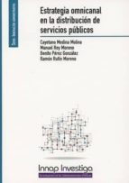 estrategia omnicanal en la distribución de servicios públicos cayetano medina molina 9788473516075