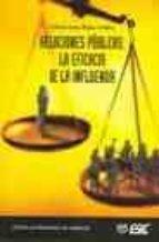 relaciones publicas: la eficacia de la influencia-octavio isaac rojas orduña-9788473564175