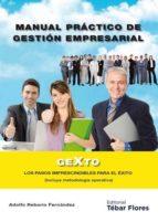 manual practico de gestion empresarial: los pasos imprescindibles para el exito-adolfo reborio fernandez-9788473605175