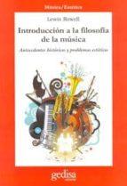 introduccion a la filosofia de la musica: antecedentes historicos y problemas esteticos lewis rowell 9788474322675