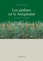 los jardines en la antigüedad-santiago segura munguia-9788474859775